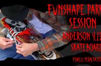 """Funshape Park Session - Anderson 9.13"""""""