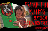 'Old Dog, New Tricks' - Frankie Hill 'Bulldog' Skateboard