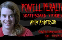 Powell-Peralta Skateboard Stories - Andy Anderson