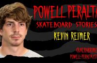 Kevin Reimer - Powell-Peralta Skateboard Stories