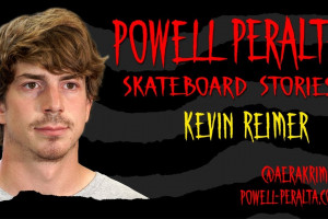 Kevin Reimer - Powell-Peralta Skateboard Stories